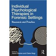 Individual Psychological Therapies in Forensic Settings: Research and Practice by Davies; Jason, 9781138955714