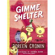 Gimme Shelter Misadventures and Misinformation by Cronin, Doreen; Gilpin, Stephen, 9781534405714