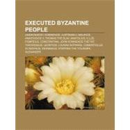 Executed Byzantine People : Illus by , 9781156215715