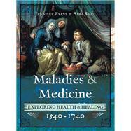Maladies and Medicine by Evans, Jennifer; Read, Sara, 9781473875715
