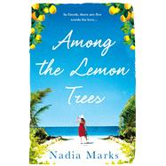 Among the Lemon Trees by Marks, Nadia, 9781509815715