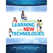 Transforming Learning with New Technologies by Maloy, Robert W.; Verock, Ruth-Ellen A; Edwards, Sharon A.; Woolf, Beverly P., 9780133155716