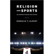 Religion and Sports by Alpert, Rebecca T., 9780231165716