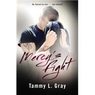 Mercy's Fight by Gray, T. L., 9781477825716