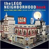 The Lego Neighborhood Book by Lyles, Brian; Lyles, Jason, 9781593275716
