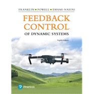 Feedback Control of Dynamic Systems, 8/e by Franklin, Gene F.; Powell, J. Da; Emami-Naeini, Abbas, 9780134685717