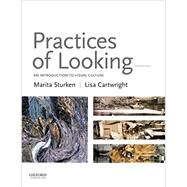 Practices of Looking An Introduction to Visual Culture by Sturken, Marita; Cartwright, Lisa, 9780190265717