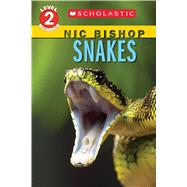 Snakes (Scholastic Reader, Level 2: Nic Bishop Reader #5) by Bishop, Nic, 9780545605717