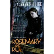 Rosemary and Rue An October Daye Novel by McGuire, Seanan, 9780756405717
