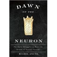 Dawn of the Neuron by Anctil, Michel, 9780773545717