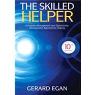The Skilled Helper A Problem-Management and Opportunity-Development Approach to Helping by Egan, Gerard, 9781285065717