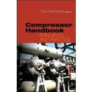 Compressor Handbook: Principles and Practice by Giampaolo; Tony, 9781439815717