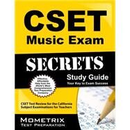 CSET Music Exam Secrets Study Guide : CSET Test Review for the California Subject Examinations for Teachers by Cset Exam Secrets, 9781609715717