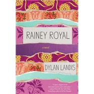 Rainey Royal by LANDIS, DYLAN, 9781616955717