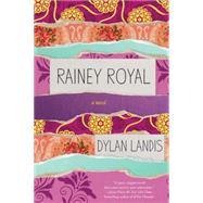 Rainey Royal by LANDIS, DYLAN, 9781616955717