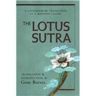 The Lotus Sutra A Contemporary Translation of a Buddhist Classic by Reeves, Gene, 9780861715718