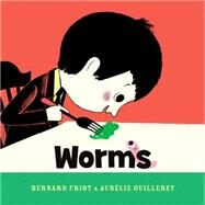 Worms by Friot, Bernard; Guillerey, Aurélie, 9781771385718