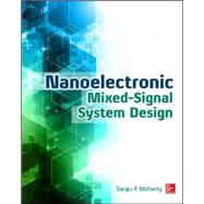Nanoelectronic Mixed-Signal System Design by Mohanty, Saraju, 9780071825719
