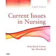 Current Issues in Nursing by Cowen, Perle Slavik, Ph.D., R.N., 9780323065719