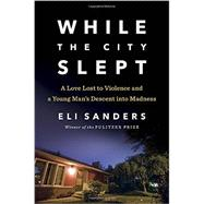 While the City Slept by Sanders, Eli, 9780670015719