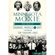 Minnesota Moxie by Welter, Ben, 9781467135719