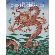 How to Read Chinese Ceramics by Leidy, Denise Patry, 9781588395719