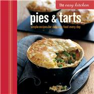 Pies & Tarts: Simple Recipes for Delicious Food Every Day by Bourke, Jordan; Clark, Maxine; Day, Julian; Dobson, Ross; Miles, Hannah, 9781849755719