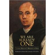 We Are Already One by Merton, Thomas; Henry, Gray; Montaldo, Jonathan; Pearson, Paul M., 9781891785719