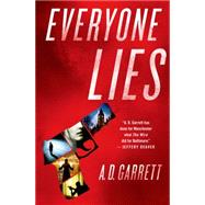 Everyone Lies by Garrett, A. D., 9781250045720