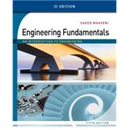 Engineering Fundamentals An Introduction to Engineering, SI Edition by Moaveni, Saeed, 9781305105720