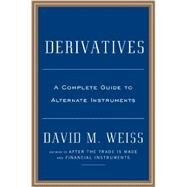 Derivatives: A Guide to Alternative Investments by Weiss, David M., 9781591845720