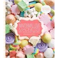 Marshmallow Madness! : Dozens of Puffalicious Recipes by Sever, Shauna; Beisch, Leigh, 9781594745720