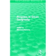 Progress in Urban Geography (Routledge Revivals) by Pacione; Michael, 9780415705721