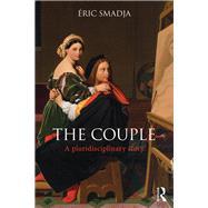 The Couple: A Pluridisciplinary Story by Smadja; +ric, 9781138645721