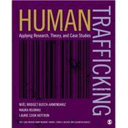 Human Trafficking by Busch-armendariz, Noel Bridget; Nsonwu, Maura; Heffron, Laurie Cook; Rhodes, Diane McDaniel (CON); Wolfer, Terry A. (CON), 9781506305721