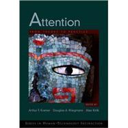 Attention From Theory to Practice by Kramer, Arthur F.; Wiegmann, Douglas A.; Kirlik, Alex, 9780195305722
