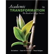 Academic Transformation The Road to College Success by Sellers, De, Ph.D.; Dochen, Carol W., Ph.D.; Hodges, Russ B, Ed.D., 9780321885722