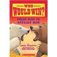 Who Would Win?: Polar Bear vs. Grizzly Bear by Pallotta, Jerry; Bolster, Rob, 9780545175722