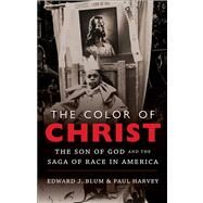 The Color of Christ by Harvey, Paul; Blum, Edward J., 9780807835722