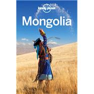 Lonely Planet Mongolia by Lonely Planet Publications; Holden, Trent; Karlin, Adam; Kohn, Michael; Skolnick, Adam, 9781786575722