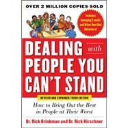Dealing with People You Can't Stand, Revised and Expanded Third Edition: How to Bring Out the Best in People at Their Worst by Brinkman, Rick; Kirschner, Dr. Rick, 9780071785723