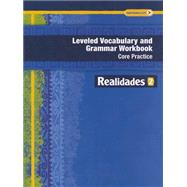 Realidades 2014 Leveled Vocabulary and Grammar Workbook Level 2 by Prentice Hall, 9780133225723