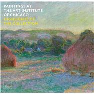 Paintings at the Art Institute of Chicago by Rondeau, James, 9780300225723