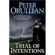 Trial of Intentions by Orullian, Peter, 9780765325723