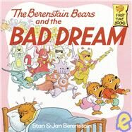 The Berenstain Bears and the Bad Dream by Berenstain, Stan, 9780812465723