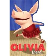 OLIVIA Leaps! by Natalie Shaw; Jared Osterhold, 9781416985723