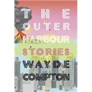 The Outer Harbour by Compton, Wayde, 9781551525723