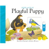 Slide & Play: Playful Puppy by Pledger, Maurice; Wood, A.J., 9781626865723