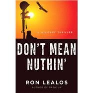 Don't Mean Nuthin': A Military Thriller by Lealos, Ron, 9781629145723