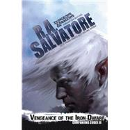 Vengeance of the Iron Dwarf by SALVATORE, R. A., 9780786965724